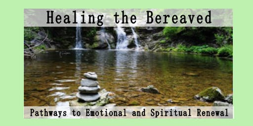 10th Annual Grief Education Workshop-- Healing the Bereaved