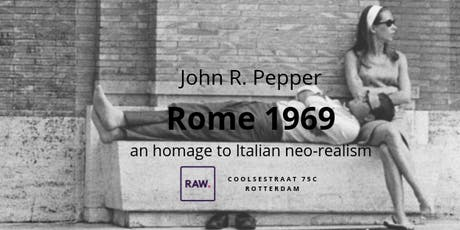 "Opening tentoonstelling ""Rome 1969 - an homage to Italian neorealism"" tickets"