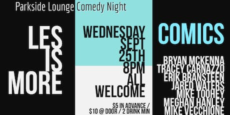 LES IS MORE Comedy Night at Parkside Lounge tickets
