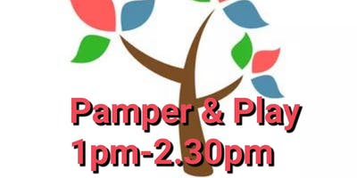 Pamper and Play 1pm-2.30pm