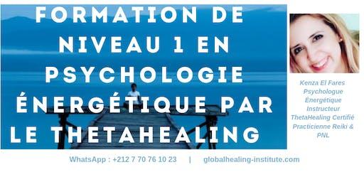 Formation Certifiante, 4200 dhs en Psychologie Énergétique Induite par le ThetaHealing® de Niveau 1 Base_ Casablanca