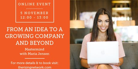 ONLINE MASTERMIND: Froman Idea to a Growing Company and Beyond with Maria Jensen, CEO of Aavagen tickets