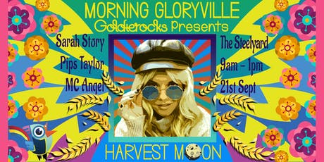 Morning Gloryville - Goldierocks Presents Harvest Moon tickets
