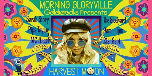 Morning Gloryville - Goldierocks Presents Harvest Moon