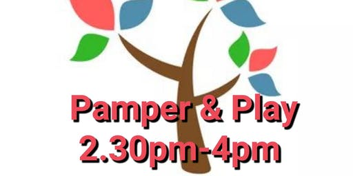 Pamper and Play 2.30pm-4pm