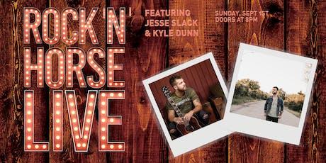Rock 'N' Horse Live Ft Jesse Slack and Kyle Dunn tickets