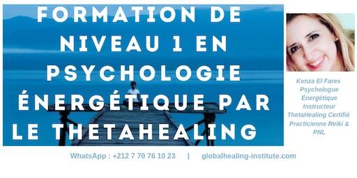 Formation Certifiante à 4400 dhs en Psychologie Énergétique Induite par ThetaHealing® de Niveau Base 1_Marrakech