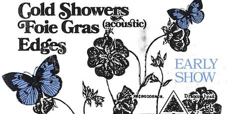 Cold Showers, Foie Gras, Edges tickets