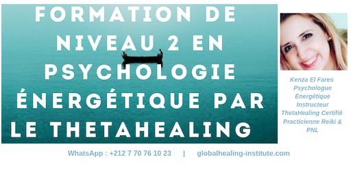 Formation Certifiante à 4200 dhs en Psychologie Énergétique Induite par le ThetaHealing® de Niveau 2 Avancé _ Casablanca