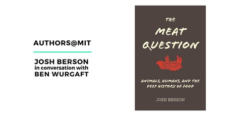 Authors@MIT | Josh Berson in Conversation with Ben Wurgaft tickets