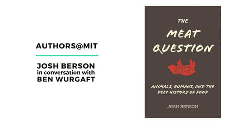 Authors@MIT | Josh Berson in Conversation with Ben Wurgaft