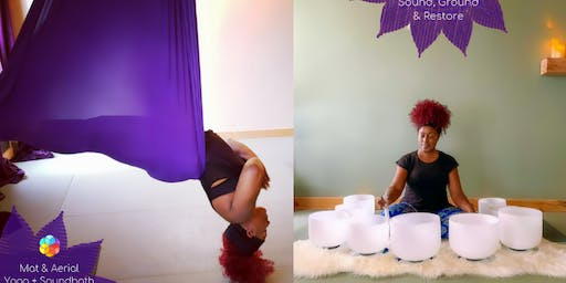 Sound, Ground, Restore: Restorative Mat & Aerial Yoga + Sound Bath