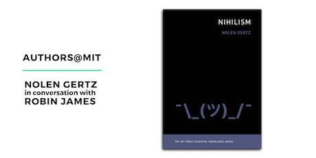 Authors@MIT | Nolen Gertz in Conversation with Robin James tickets