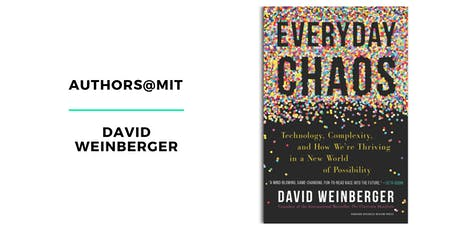 Authors@MIT | David Weinberger: Everyday Chaos tickets