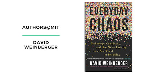 Authors@MIT | David Weinberger: Everyday Chaos