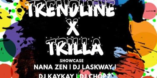 TRENDLINE X TRILLA SHOWCASE