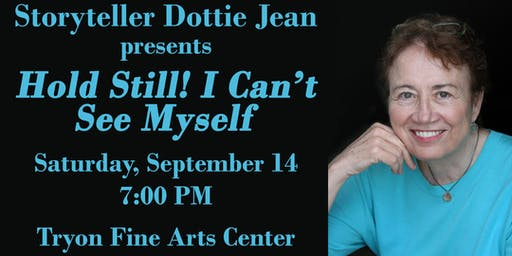 Hold Still!  I Can't See Myself by Storyteller Dottie Jean
