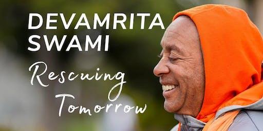 Rescuing Tomorrow with Devamrita Swami