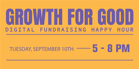 Growth For Good Happy Hour - NYC Nonprofit Digital Fundraising Meetup tickets