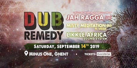 Dub Remedy W/ JAH RAGGA, Misty Meditation & Likkle Africa tickets
