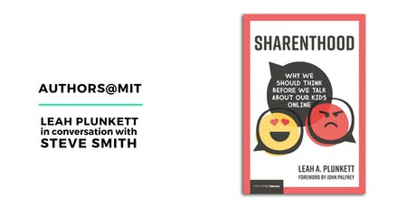 Authors@MIT | Sharenthood Book Launch with Author Leah Plunkett in Conversation with Steve Smith tickets