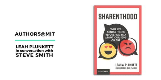 Authors@MIT | Leah Plunkett: Sharenthood Book Launch
