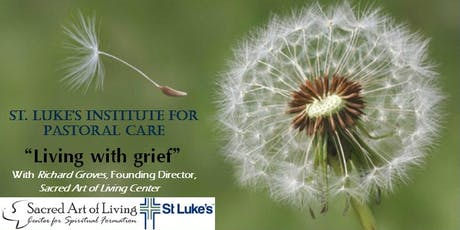 Living with Grief - St. Luke's Institute for Pastoral Care tickets