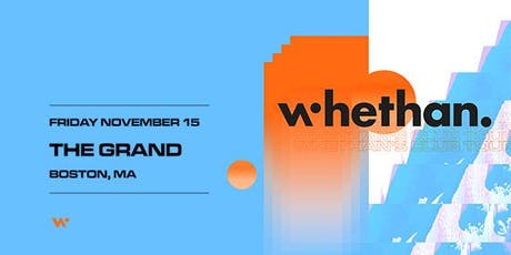 Whethan | The Grand Boston 11.15.19 tickets