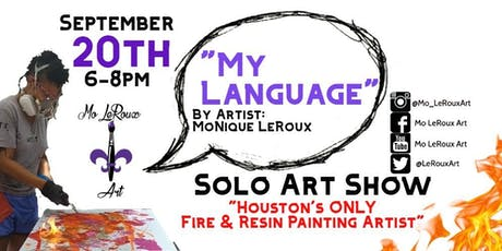 """My Language"" Solo Art Show By: MoNique LeRoux tickets"