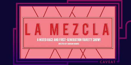 La Mezcla: A Mixed Race and First-Generation Variety Show!  tickets