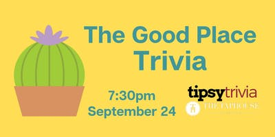 The Good Place Trivia - Sept 24, 7:30pm - Taphouse Guildford