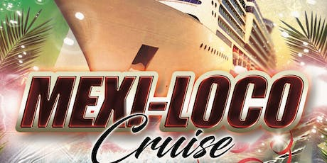 Mexi-Loco Cruise tickets