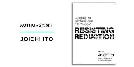 Authors@MIT | Joi Ito: Resisting Reduction tickets