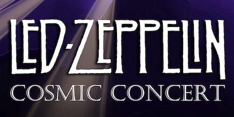 Led Zeppelin Cosmic Concert tickets
