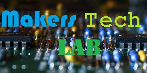 Home School Field Trip - Makers Tech Lab - Open to 5th thru 8th grade