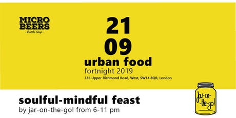 Urban Food Fortnight - Soulful -Mindful Feast tickets