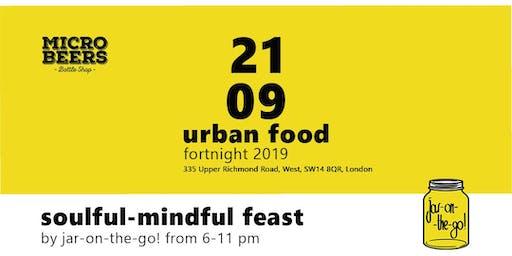 Urban Food Fortnight - Soulful -Mindful Feast