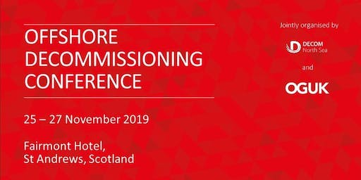 Offshore Decommissioning Conference (25-27 November 2019)