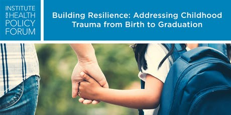Building Resilience: Addressing Childhood Trauma from Birth to Graduation tickets