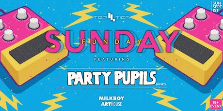 Top Tier's Sunday Funday Ft. PARTY PUPILS | Sept. 1st—No School Monday! tickets