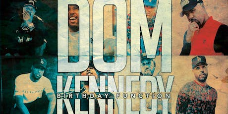 Dom Kennedy Birthday Celebration Produced by LA Function tickets