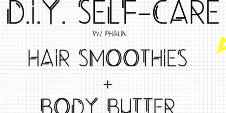 DIY Self Care / Hair Smoothies + Body Butter (Make & Take) tickets