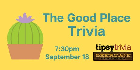 The Good Place Trivia - Sept 18, 7:30pm - Beercade tickets