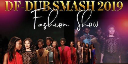 DF-Dub Smash 2019 Fashion Show