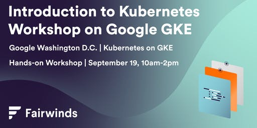 Getting Started with Kubernetes on Google GKE: Hands-on Workshop