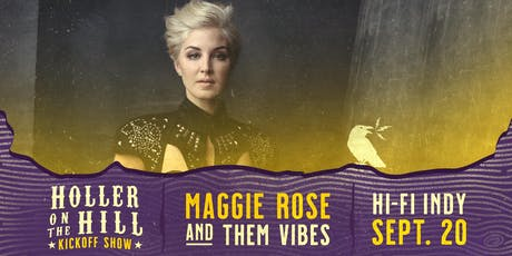 Maggie Rose w/ Them Vibes, Special Guests  @ HI-FI tickets