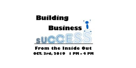 Building Business Success: From the Inside Out tickets