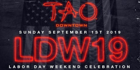 TAO DOWNTOWN LABOR DAY SUNDAY SEPTEMBER 1 2019 tickets