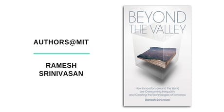 Authors@MIT |  Ramesh Srinivasan: Beyond the Valley tickets