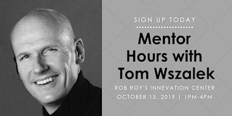 Mentor Hours with Tom Wszalek - 10/15/19 tickets